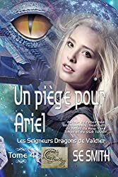 Un piège pour Ariel: Les Seigneurs Dragons de Valdier Tome 4