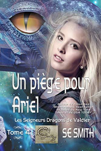 Un piège pour Ariel: Les Seigneurs Dragons de Valdier Tome 4 par  Montana Publishing