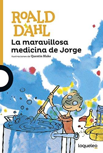 La maravillosa medicina de Jorge / George's Marvelous Medicine par Roald Dahl