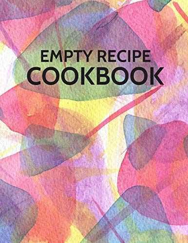 Empty Recipe Cookbook: Blank Empty Recipe Cookbook /  Journal to Write in, ... Gift for Men, Women, Husband, Wife, Mom, Dad: Modern Colorful Abstract Design (8.5