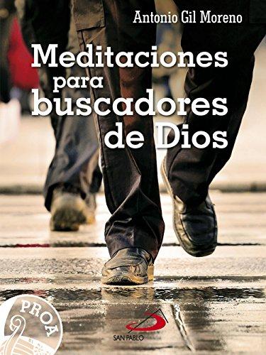 Meditaciones para buscadores de Dios (PROA) por Antonio Gil Moreno