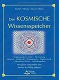 Der kosmische Wissensspeicher: Morphische Felder, Quantum-Wissenschaft, Akasha-Chronik, Systemische Therapie