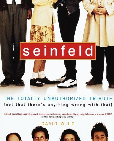 Click for larger image of Seinfeld: The Totally Unauthorized Tribute (Not That There's Anything Wrong with That) Paperback ¨C March 31, 1998