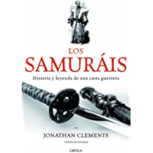 Los samuráis: Historia y leyenda de una casta guerrera (Tiempo de Historia)
