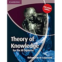 Theory of Knowledge for the IB Diploma Full Colour Edition.