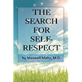 The Search for Self-Respect by Maxwell Maltz (2013-06-07)
