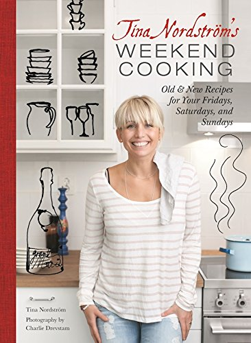 tina-nordstroms-weekend-cooking-old-new-recipes-for-your-fridays-saturdays-and-sundays