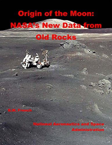 Origin of the Moon: NASA's New Data from Old Rocks (English Edition) (Rock Center)