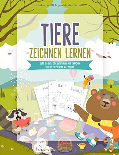 Tieren zeichnen lernen: Über 50 Tiere zeichnen lernen mit einfachen Schritt für Schritt Anleitungen | Tiere Malen und Zeichnen lernen für Kinder - Kinderbuch und Malbuch für Kinder -