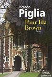 Pour Ida Brown | Piglia, Ricardo (1940-....,). Auteur