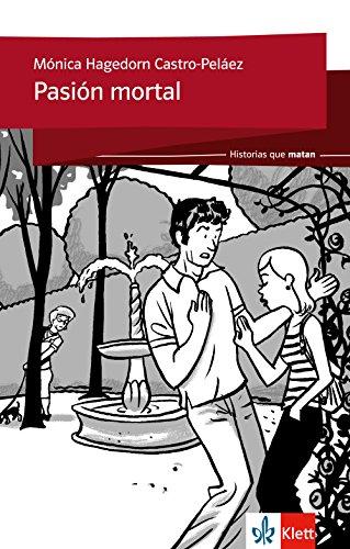 Pasión mortal: Spanische Lektüre für das 2. und 3. Lernjahr (Historias que matan)
