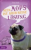 Kein Mops ist auch keine Lösung: Der Hund ist los (Love and Dogs)