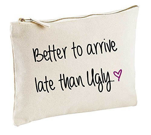 Better To Arrive Late que Laid naturel Trousse de Maquillage cadeau idée Sac maquillage articles de toilette