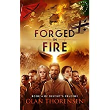 Forged in Fire (Destiny's Crucible Book 4) (English Edition)