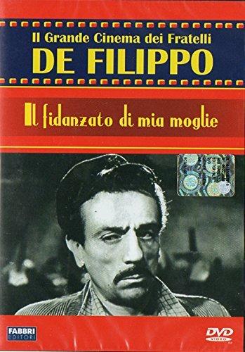 Il Fidanzato di Mia Moglie - Il Grande Cinema dei Fratelli De Filippo