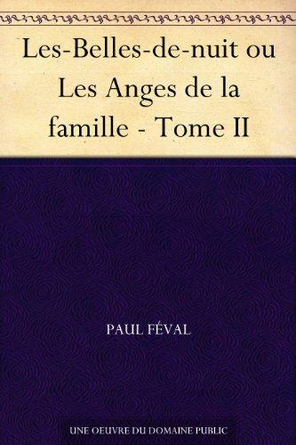 Couverture du livre Les-Belles-de-nuit ou Les Anges de la famille - Tome II