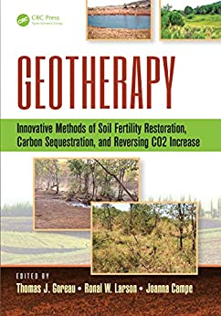 Geotherapy: Innovative Methods Of Soil Fertility Restoration, Carbon Sequestration, And Reversing Co2 Increase por Thomas J. Goreau Gratis