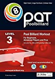 Pool Billiard Workout PAT Level 3: Includes the official WPA playing ability test - For second league to worldclass players (PAT-System Workout)