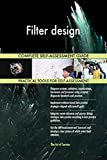 Filter design All-Inclusive Self-Assessment - More than 660 Success Criteria, Instant Visual Insights, Comprehensive Spreadsheet Dashboard, Auto-Prioritized for Quick Results