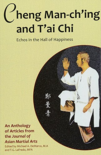 Cheng Man-Ch'ing and T'Ai Chi: Echoes in the Hall of Happiness por Barbara Davis