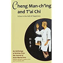 Cheng Man-ch'ing and T'ai Chi: Echoes in the Hall of Happiness