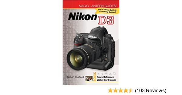 nikon d3 magic lantern guides amazon co uk simon stafford rh amazon co uk magic lantern guides nikon d3300 Magic Lantern Guides Nikon D7100