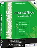 LibreOffice - Das Handbuch: Das umfassende Handbuch für die Version 5 von LibreOffice - für Ein- und Umsteiger