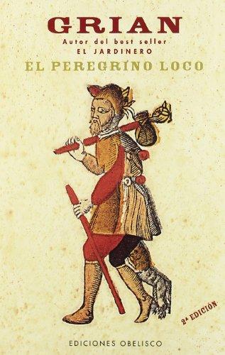 El peregrino loco (NARRATIVA) por TONI CUTANDA MORANT