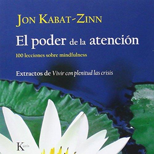 El poder de la atención: 100 lecciones sobre mindfulness (Sabiduría Perenne)