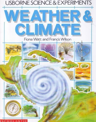 Weather and Climate by Fiona And Francis Wilson Watt (1996-06-01)