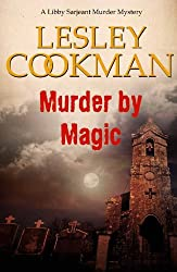 Murder by Magic - A Libby Sarjeant Murder Mystery #10 (English Edition)