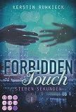 Forbidden Touch, Band 1: Sieben Sekunden