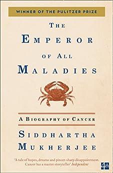 The Emperor of All Maladies by [Mukherjee, Siddhartha]