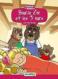 Boucle d'or et les 3 ours par Bruno Bessadi