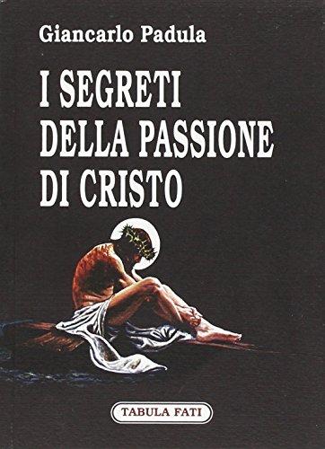 I segreti della passione di Cristo