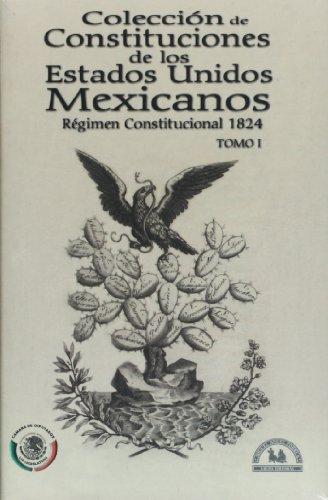 Coleccion de Constituciones de los Estados Unidos Mexicanos/ Collection of Constitutions of the Mexican United States: Regimen Constitucional 1824, ... Mexico, Print of Mariano Galvan Rivera, 1828
