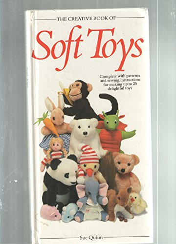 CREATIVE BOOK OF SOFT TOYS (Creative book of homecrafts series) por Sue Quinn