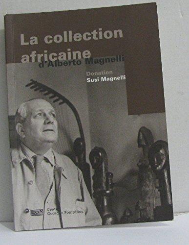 La collection africaine d'Alberto Magnelli: Donation Susi Magnelli : [exposition]