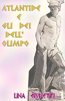 Atlantide e gli Dèi dell'Olimpo di [Giudetti, Lina]
