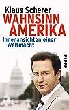 Expert Marketplace -  Klaus Scherer  - Wahnsinn Amerika: Innenansichten einer Weltmacht