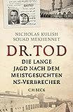 Dr. Tod: Die lange Jagd nach dem meistgesuchten NS-Verbrecher