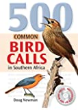 500 Common Bird Calls in Southern Africa [With CD (Audio)] (Book & CD)