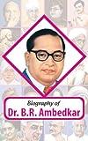 Biography: Dr BR Ambedkar
