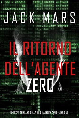 Il ritorno dell'Agente Zero (Uno spy thriller della serie Agente Zero-Libro #1)
