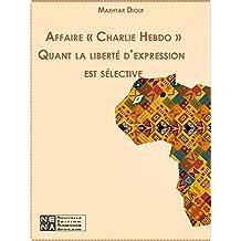 Affaire « Charlie Hebdo » Quant la liberté d'expression est sélective (Recherches africaines)