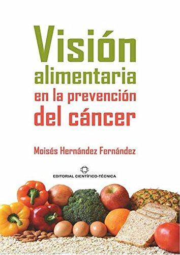 Visión alimentaria en la prevención del cáncer por Moisés Hernández Fernández