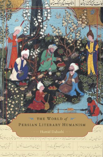 The World of Persian Literary Humanism (English Edition)