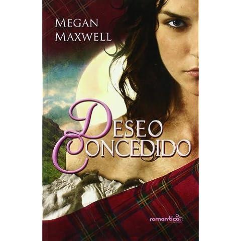 Deseo concedido (Romanticae) de Maxwell, Megan (2010) Tapa blanda