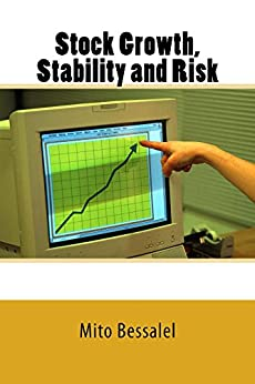 Stock Growth, Stability and Risk (English Edition) von [Bessalel, Mito]