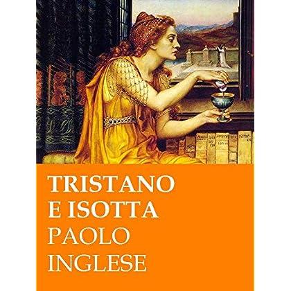 Tristano E Isotta. Un Racconto Di Cavalieri E Dame (Rli Classici)